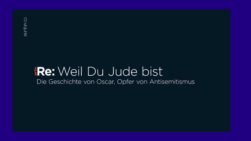 """ARTE Re: """"Weil du Jude bist"""""""