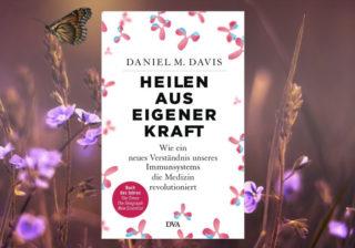 Daniel M. Davis: Heilen aus eigener Kraft, Buchcover: DVA